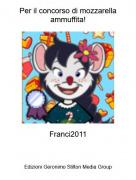 Franci2011 - Per il concorso di mozzarella ammuffita!