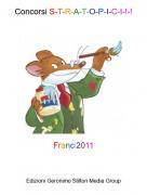 Franci2011 - Concorsi S-T-R-A-T-O-P-I-C-I-!-!