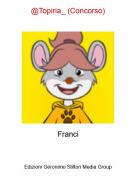 Franci - @Topiria_ (Concorso)