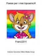 Franci2011 - Poesie per i miei topoamici!!