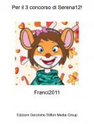 Franci2011 - Per il 3 concorso di Serena12!