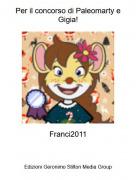 Franci2011 - Per il concorso di Paleomarty e Gigia!