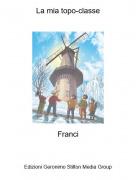 Franci - La mia topo-classe