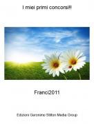 Franci2011 - I miei primi concorsi!!