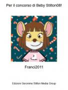 Franci2011 - Per il concorso di Beby Stilton08!