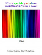Franci - Sfilata speciale 3 rainbow: Caciottina55, Volpy e Love!