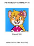 Franci2011 - Per Marty007 da Franci2011!!