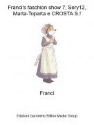 Franci - Franci's faschion show 7; Sery12, Marta-Toparta e CROSTA S.!