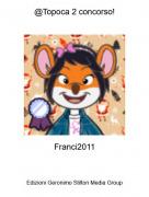 Franci2011 - @Topoca 2 concorso!