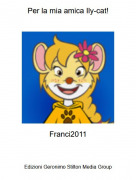 Franci2011 - Per la mia amica Ily-cat!