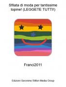 Franci2011 - Sfilata di moda per tantissime topine! (LEGGETE TUTTI!)