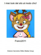 Franci2011 - I miei look del sito al modo chic!