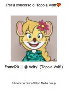 Franci2011 @ Volty! (Topola Volt!) - Per il concorso di Topola Volt!🧡