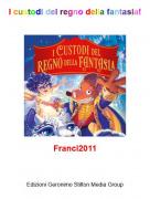Franci2011 - I custodi del regno della fantasia!