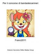 Franci2011 - Per il concorso di bandadeicanineri