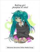 Lia Cheston - Rolling girl¿Aceptas el reto?