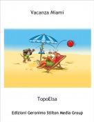 TopoElsa - Vacanza Miami