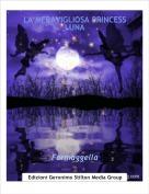 Formaggella - LA MERAVIGLIOSA PRINCESS LUNA