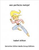 isabel stilton - een perfecte meisje!