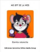 Elenita ratoncita - MIS BFF DE LA WEB