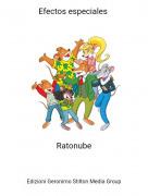 Ratonube - Efectos especiales