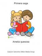 Amelia quesosa - Primera saga