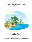 Maila Muis - De kinder fantasia club     Deel 1
