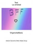 VirgencitaMaria - Test La amistad