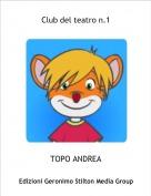 TOPO ANDREA - Club del teatro n.1