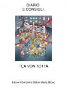 TEA VON TOTTA - DIARIO E CONSIGLI.