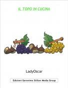 LadyOscar - IL TOPO IN CUCINA