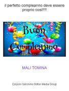 MALI TOMINA - il perfetto compleanno deve essere proprio così!!!!