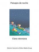 Clara ratoniana - Paisajes de noche