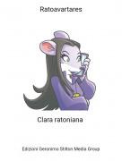 Clara ratoniana - Ratoavartares