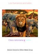 Clara ratoniana y talhia - Los humanos animales