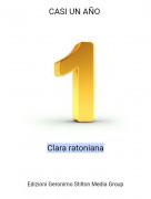 Clara ratoniana - CASI UN AÑO