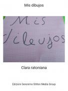 Clara ratoniana - Mis dibujos