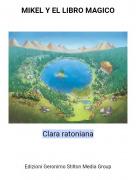 Clara ratoniana - MIKEL Y EL LIBRO MAGICO