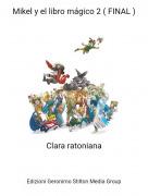 Clara ratoniana - Mikel y el libro mágico 2 ( FINAL )