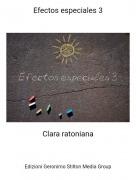 Clara ratoniana - Efectos especiales 3