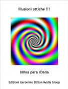 lillina para /Dalia - Illusioni ottiche !!!