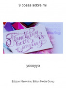 yosoyyo - 9 cosas sobre mi