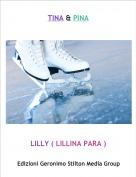 LILLY ( LILLINA PARA ) - TINA & PINA