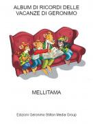 MELLITAMA - ALBUM DI RICORDI DELLE VACANZE DI GERONIMO