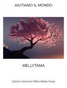 MELLYTAMA - AIUTIAMO IL MONDO