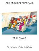 MELLYTAMA - I MIEI MIGLIORI TOPO AMICI