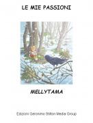 MELLYTAMA - LE MIE PASSIONI