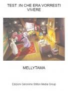 MELLYTAMA - TEST :IN CHE ERA VORRESTI VIVERE