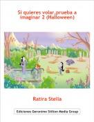 Ratira Stella - Si quieres volar,prueba a imaginar 2 (Halloween)