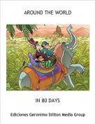 IN 80 DAYS - AROUND THE WORLD